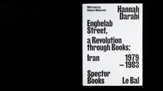 Enghelab Street. A Revolution through Books: Iran 1979 – 1983 Book Cover