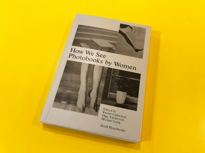 How We See: Photobooks by Women Book Cover